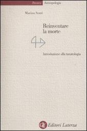Reinventare la morte. Introduzione alla tanatologia