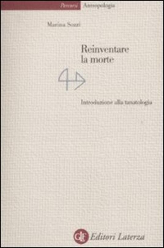 Reinventare la morte. Introduzione alla tanatologia - Marina Sozzi - copertina