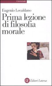 Foto Cover di Prima lezione di filosofia morale, Libro di Eugenio Lecaldano, edito da Laterza