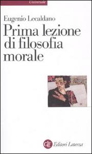 Libro Prima lezione di filosofia morale Eugenio Lecaldano