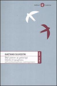 Libro Dal potere ai principi. Libertà ed eguaglianza nel costituzionalismo contemporaneo Gaetano Silvestri