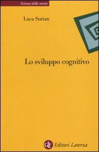 Libro Lo sviluppo cognitivo Luca Surian