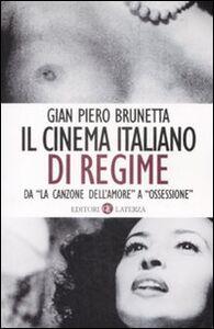 Foto Cover di Il cinema italiano di regime. Da «La canzone dell'amore» a «Ossessione». 1929-1945, Libro di G. Piero Brunetta, edito da Laterza