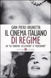 Il cinema italiano di regime. Da «La canzone dell'amore» a «Ossessione». 1929-1945