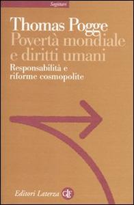Libro Povertà mondiale e diritti umani. Responsabilità e riforme cosmopolite Thomas Pogge
