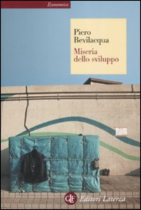 Libro Miseria dello sviluppo Piero Bevilacqua