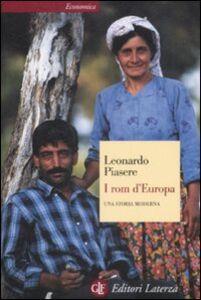 Foto Cover di I rom d'Europa. Una storia moderna, Libro di Leonardo Piasere, edito da Laterza