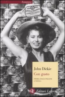 Con gusto. Storia degli italiani a tavola - John Dickie - copertina