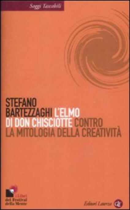 L' elmo di Don Chisciotte. Contro la mitologia della creatività - Stefano Bartezzaghi - copertina