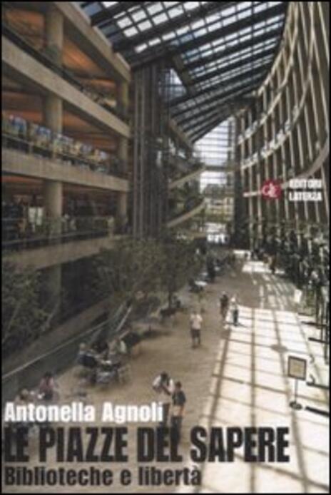 Le piazze del sapere. Biblioteche e libertà - Antonella Agnoli - 3