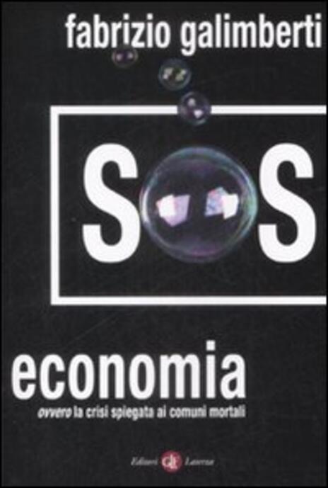 SOS economia. Ovvero la crisi spiegata ai comuni mortali - Fabrizio Galimberti - copertina