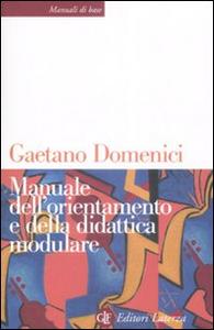Libro Manuale dell'orientamento e della didattica modulare Gaetano Domenici
