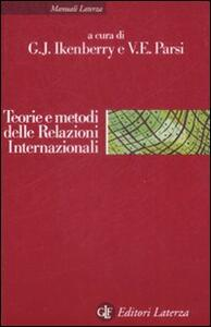 Teorie e metodi delle relazioni internazionali. La disciplina e la sua evoluzione