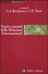 Foto Cover di Teorie e metodi delle relazioni internazionali. La disciplina e la sua evoluzione, Libro di  edito da Laterza