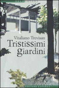 Libro Tristissimi giardini Vitaliano Trevisan