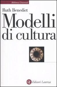 Foto Cover di Modelli di cultura, Libro di Ruth Benedict, edito da Laterza