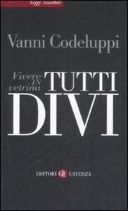 Libro Tutti divi. Vivere in vetrina Vanni Codeluppi