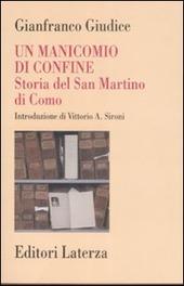 Un manicomio di confine. Storia del San Martino di Como