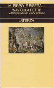 Foto Cover di «Navicula Petri». L'arte dei papi nel Cinquecento, Libro di Fabrizio Biferali,Massimo Firpo, edito da Laterza