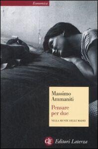 Foto Cover di Pensare per due. Nella mente delle madri, Libro di Massimo Ammaniti, edito da Laterza