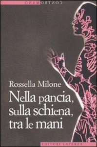 Libro Nella pancia, sulla schiena, tra le mani Rossella Milone
