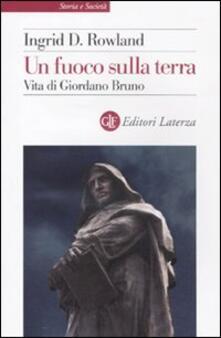 Listadelpopolo.it Un fuoco sulla terra. Vita di Giordano Bruno Image