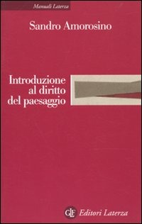Introduzione al diritto del paesaggio di Sandro Amorosino