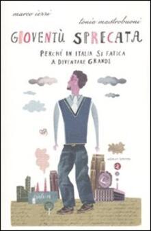 Gioventù sprecata. Perché in Italia si fatica a diventare grandi.pdf