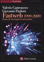 Fastweb 1999-2009. Storia di una impresa innovativa
