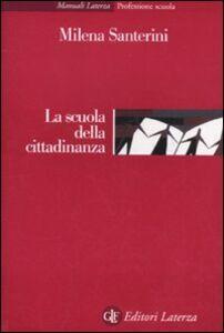Foto Cover di La scuola della cittadinanza, Libro di Milena Santerini, edito da Laterza