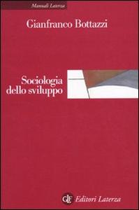 Libro Sociologia dello sviluppo Gianfranco Bottazzi