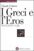 Libro I greci e l'eros. Simboli, pratiche e luoghi Claude Calame