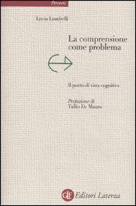 Libro La comprensione come problema. Il punto di vista cognitivo Lucia Lumbelli