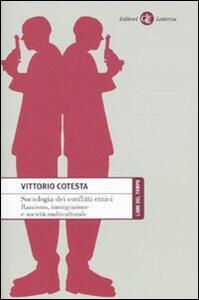 Sociologia dei conflitti etnici. Razzismo, immigrazione e società multiculturale