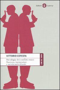 Libro Sociologia dei conflitti etnici. Razzismo, immigrazione e società multiculturale Vittorio Cotesta