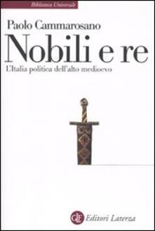 Nordestcaffeisola.it Nobili e re. L'Italia politica dell'alto Medioevo Image