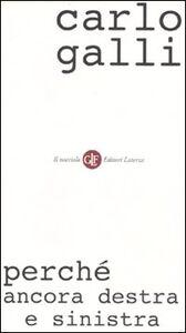 Foto Cover di Perché ancora destra e sinistra, Libro di Carlo Galli, edito da Laterza
