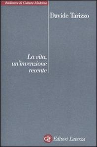 Libro La vita, un'invenzione recente Davide Tarizzo