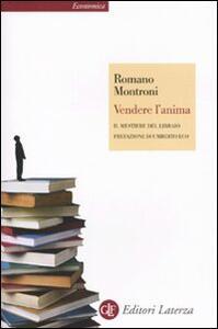 Vendere l'anima. Il mestiere del libraio - Romano Montroni - copertina