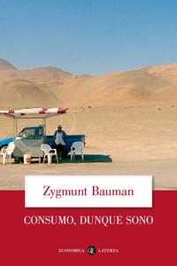 Libro Consumo, dunque sono Zygmunt Bauman