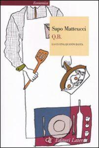Libro Q.B. La cucina quanto basta Sapo Matteucci