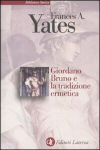 Foto Cover di Giordano Bruno e la tradizione ermetica, Libro di Frances A. Yates, edito da Laterza