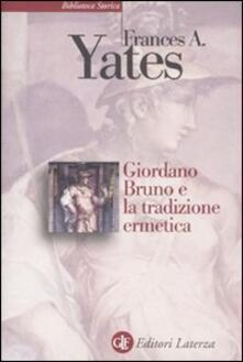 Giordano Bruno e la tradizione ermetica - Frances A. Yates - copertina