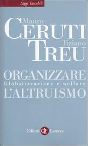 Organizzare l'altruismo. Globalizzazione e welfare