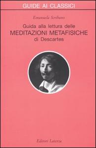 Libro Guida alla lettura delle «Meditazioni metafisiche» di Descartes Emanuela Scribano