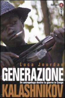 Generazione Kalashnikov. Un antropologo dentro la guerra in Congo - Luca Jourdan - copertina