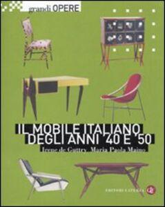 Libro Il mobile italiano degli anni '40 e '50 Irene De Guttry , M. Paola Maino