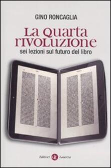 La quarta rivoluzione. Sei lezioni sul futuro del libro.pdf