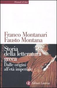 Libro Storia della letteratura greca. Dalle origini all'età imperiale Franco Montanari , Fausto Montana