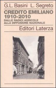 Libro Credito Emiliano 1910-2010. Dalle radici agricole alla diffusione nazionale Gianluigi Basini , Luciano Segreto